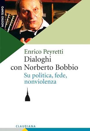 Dialoghi con Norberto Bobbio su politica, fede, nonviolenza (Brossura)