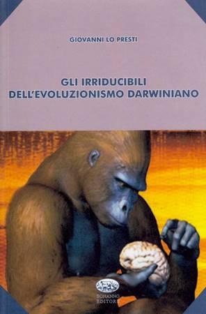 Gli irriducibili dell'evoluzionismo darwiniano (Brossura)