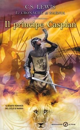 Il principe Caspian - il quarto romanzo della serie Le Cronache di Narnia (Brossura)