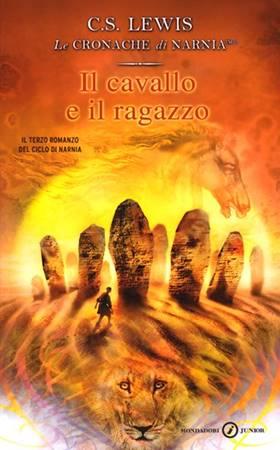 Il cavallo e il ragazzo - Il terzo romanzo della serie Le Cronache di Narnia (Brossura)