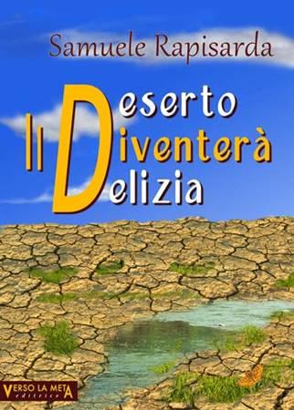 Il deserto diventerà delizia (Brossura)