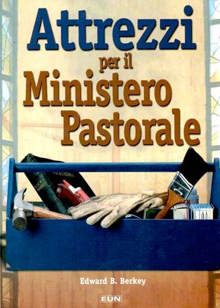Attrezzi per il ministero pastorale (Brossura)