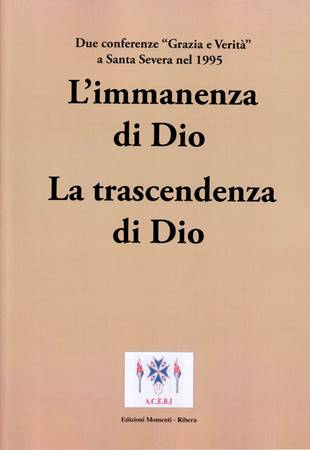 L'immanenza di Dio - La trascendenza di Dio (Spillato)