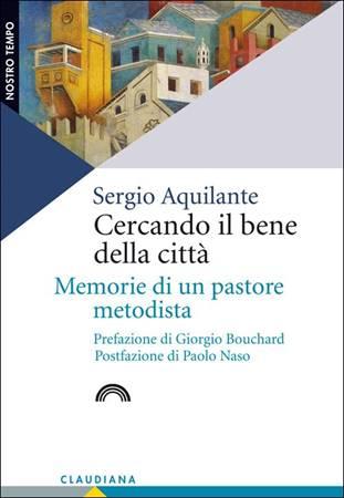 Cercando il bene della città - Memorie di un pastore metodista (Brossura)