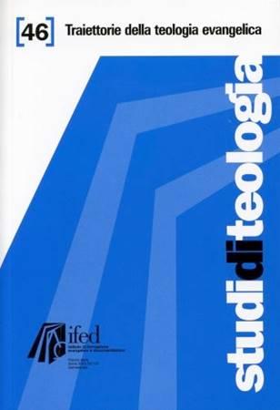 Traiettorie della teologia evangelica (Studi di Teologia n° 46) (Brossura)