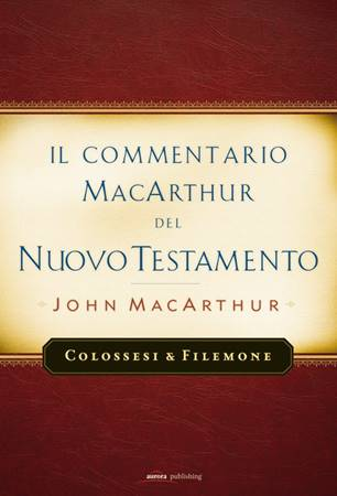 Colossesi e Filemone - Commentario di John MacArthur