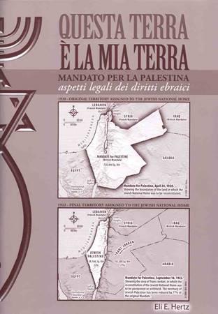 Questa terra è la mia terra - Mandato per la Palestina - Aspetti legali dei diritti ebraici (Spillato)