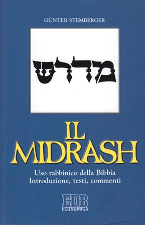 Il Midrash - Uso rabbinico della Bibbia - Introduzione, testi e commenti (Brossura)