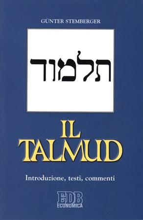 Il Talmud - Introduzione, testi e commenti (Brossura)