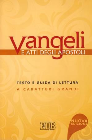 Vangeli e Atti degli Apostoli - Testo e guida di lettura - Caratteri grandi (Brossura)