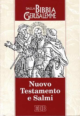Nuovo Testamento e Salmi - Dalla Bibbia di Gerusalemme (Brossura)