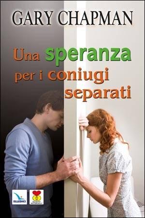 Una speranza per i coniugi separati (Brossura)