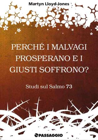 Perché i malvagi prosperano e i giusti soffrono? - Studi sul Salmo 73