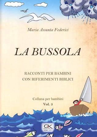 La Bussola - Racconto per bambini con riferimenti biblici - Volume 3