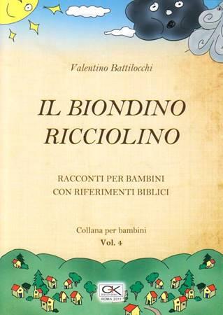 Il biondino ricciolino - Racconto per bambini con riferimenti biblici - Volume 4