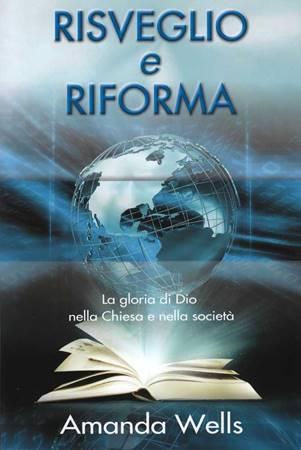 Risveglio e riforma - La gloria di Dio nella chiesa e nella società (Brossura)