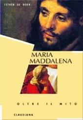 Maria Maddalena - Oltre il mito (Brossura)