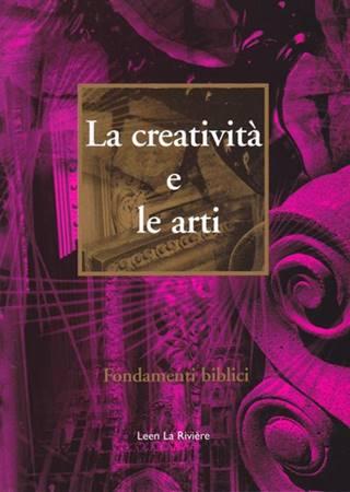 La creatività e le arti - Fondamenti biblici (Brossura)
