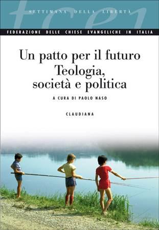 Un patto per il futuro - Teologia, società e politica (Brossura)