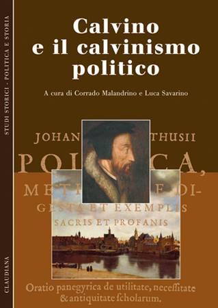 Calvino e il calvinismo politico (Brossura)