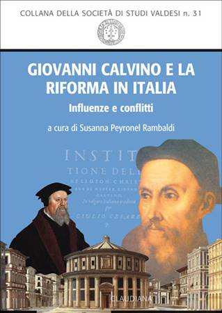 Giovanni Calvino e la riforma in Italia - Influenze e conflitti (Brossura)