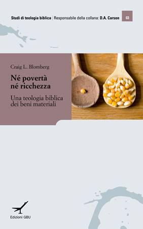 Né povertà né ricchezza - Una teologia biblica dei beni materiali (Brossura)