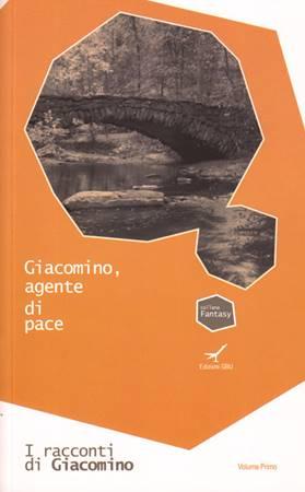 Giacomino, agente di pace (Brossura)