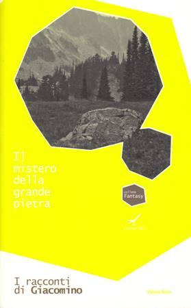Il mistero della grande pietra (serie Giacomino) (Brossura)