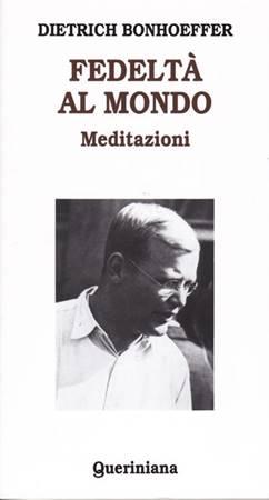 Fedeltà al mondo - Meditazioni (Brossura)