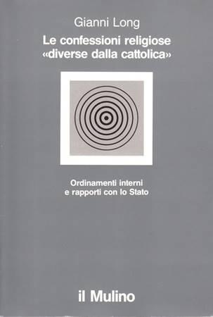 Le confessioni religiose diverse dalla cattolica - Ordinamenti interni e rapporti con lo stato (Brossura)
