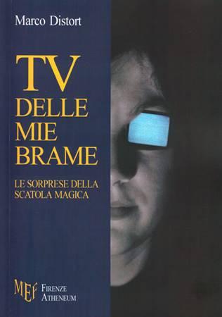 TV delle mie brame - Le sorprese della scatola magica (Brossura)