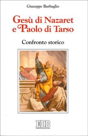Gesù di Nazareth e Paolo di Tarso - Confronto storico (Brossura)