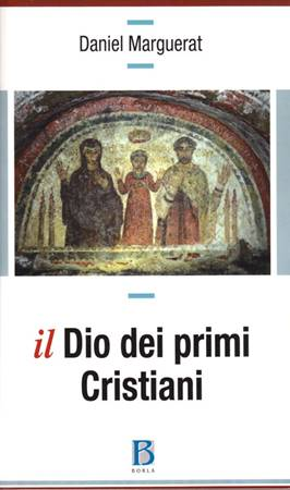 Il Dio dei primi Cristiani (Brossura)