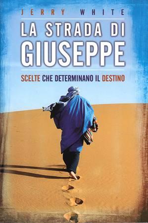 La strada di Giuseppe - Scelte che determinano il destino (Brossura)