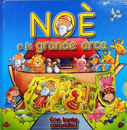Noè e la grande arca - Libro interattivo con tante calamite (Copertina rigida)