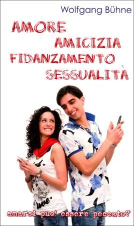 Amore Amicizia Fidanzamento Sessualità (Brossura)
