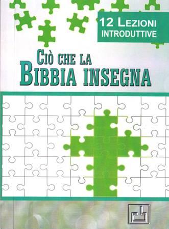 Ciò che la Bibbia insegna - 12 lezioni introduttive (Brossura)