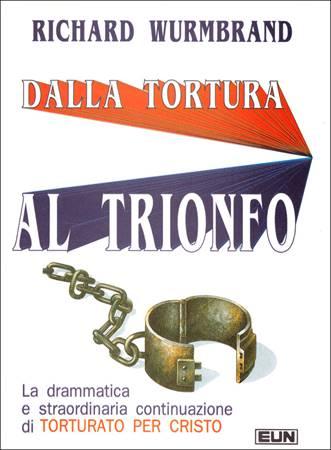 Dalla tortura al trionfo (Brossura)