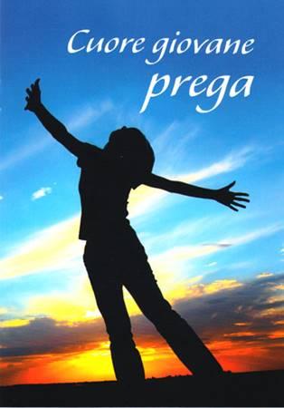Cuore giovane prega - Libretto da regalare con spazio per dedica (Spillato)