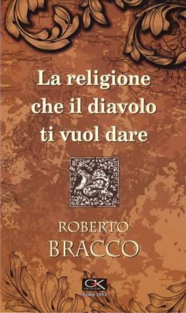 La religione che il diavolo ti vuol dare (Brossura)