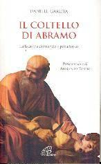 Il coltello di Abramo - La fede tra domanda e paradosso (Brossura)