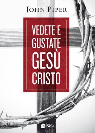 Vedete e gustate Gesù Cristo (Brossura)