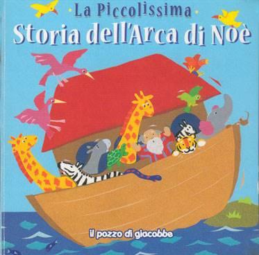 La piccolissima storia dell'arca di Noè (Cartonato)
