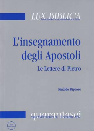 L'insegnamento degli Apostoli - Le lettere di Pietro 1° Lux Biblica n° 46 (Brossura)