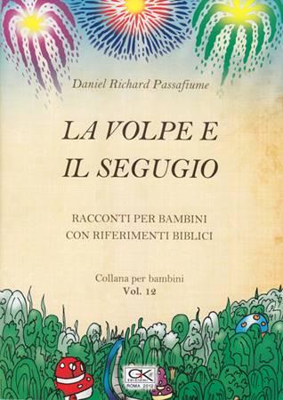 La volpe e il segugio- Racconto per bambini con riferimenti biblici - Volume 12 (Spillato)
