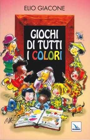Giochi di tutti i colori (Brossura)