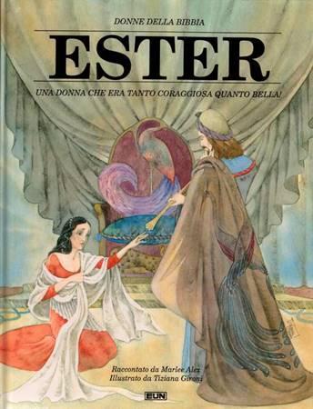 Ester - Una donna che era tanto coraggiosa quanto bella! (Copertina rigida)
