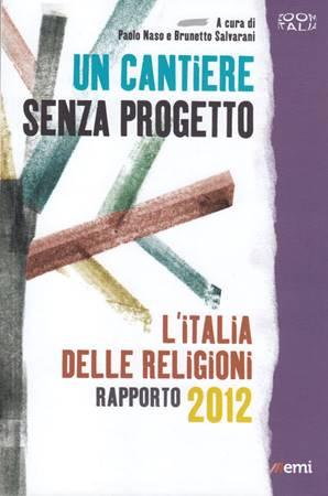 Un cantiere senza progetto - L'italia delle regioni raèporto 2012 (Brossura)