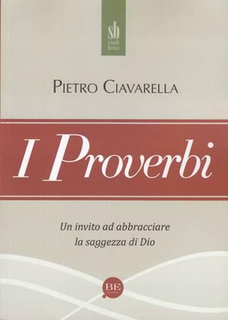 I proverbi - Un invito ad abbracciare la saggezza di Dio (Brossura)