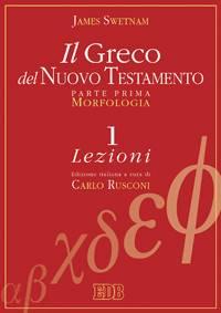 Il greco del Nuovo Testamento - Opera in 2 volumi